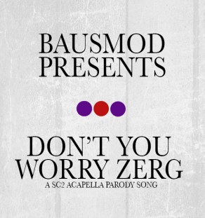 Don't You Worry Zerg (Mp3 Download)